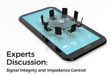 专家讨论会:信号完整性和阻抗控制